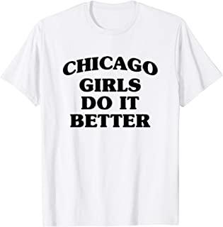 Top 10 Best Chicago Girls Do It Better Shirt Reviews Of 2021